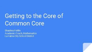 Getting to the Core of Common Core Shauhna