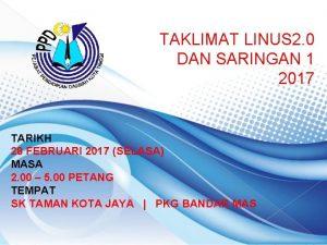 TAKLIMAT LINUS 2 0 DAN SARINGAN 1 2017