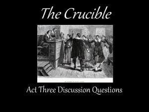 The Crucible Act Three Discussion Questions Judge Danforth