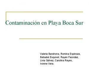 Contaminacin en Playa Boca Sur Valeria Barahona Romina