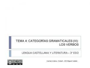 TEMA 4 CATEGORAS GRAMATICALES III LOS VERBOS LENGUA