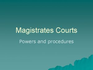 Magistrates Courts Powers and procedures Magistrates powers u
