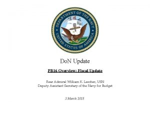 Do N Update PB 16 Overview Fiscal Update