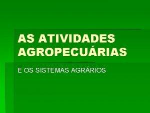 AS ATIVIDADES AGROPECURIAS E OS SISTEMAS AGRRIOS CERCA