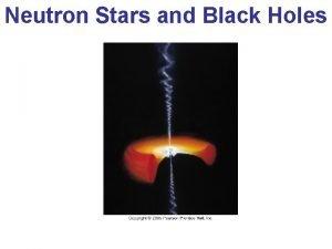Neutron Stars and Black Holes Introduction Neutron Stars