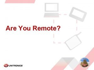 Are You Remote 1 Remote Access Advantages View