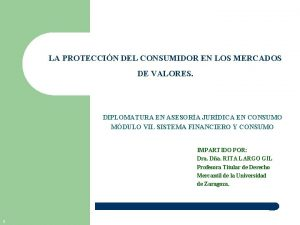 LA PROTECCIN DEL CONSUMIDOR EN LOS MERCADOS DE