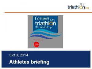 Insert Event Logo Oct 3 2014 Athletes briefing