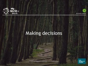 My career options Making decisions Making decisions Learning