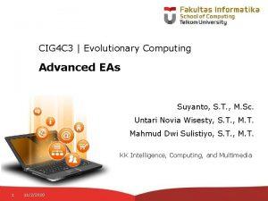 CIG 4 C 3 Evolutionary Computing Advanced EAs
