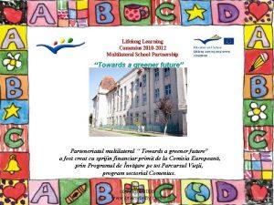 Lifelong Learning Comenius 2010 2012 Multilateral School Partnership