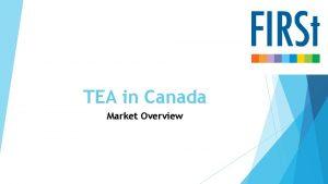 TEA in Canada Market Overview Market Size Tea