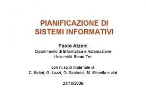 PIANIFICAZIONE DI SISTEMI INFORMATIVI Paolo Atzeni Dipartimento di