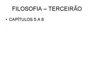 FILOSOFIA TERCEIRO CAPTULOS 5 A 8 FILOSOFIA MORAL