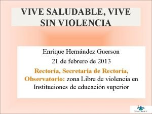 VIVE SALUDABLE VIVE SIN VIOLENCIA Enrique Hernndez Guerson