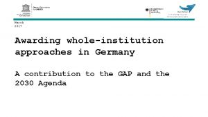 March 2017 Awarding wholeinstitution approaches in Germany A