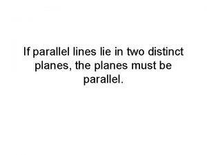 If parallel lines lie in two distinct planes
