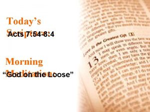 Todays Scripture Acts 7 54 8 4 Morning