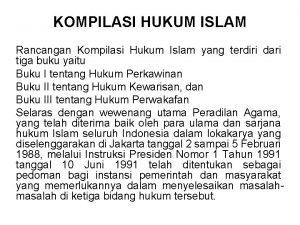 KOMPILASI HUKUM ISLAM Rancangan Kompilasi Hukum Islam yang