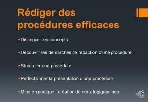Rdiger des procdures efficaces Distinguer les concepts Dcouvrir