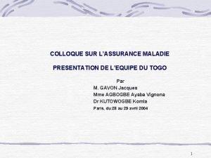 COLLOQUE SUR LASSURANCE MALADIE PRESENTATION DE LEQUIPE DU