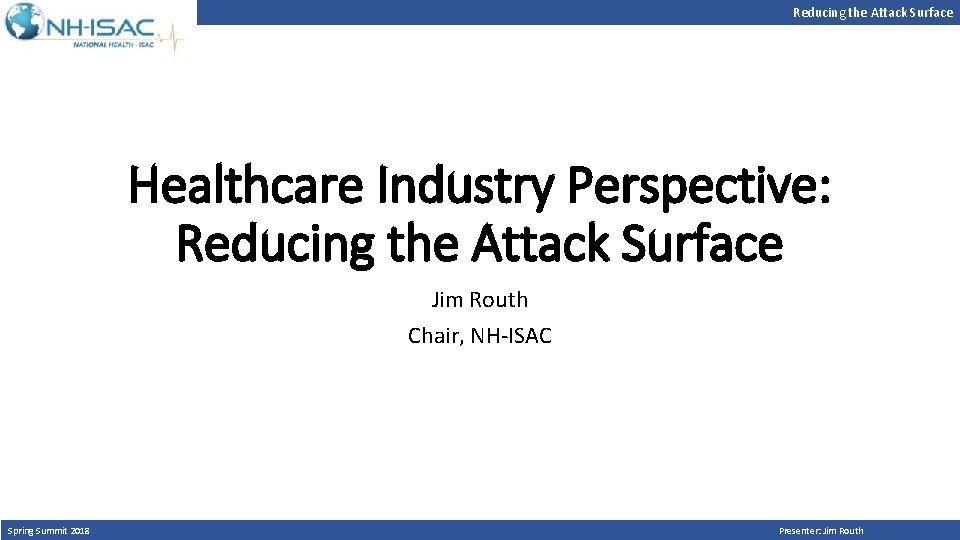 Reducing the Attack Surface Healthcare Industry Perspective Reducing