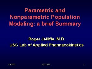 Parametric and Nonparametric Population Modeling a brief Summary