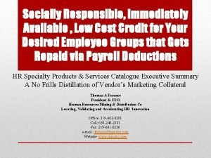 Socially Responsible Immediately Available Low Cost Credit for