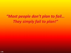 Most people dont plan to fail They simply