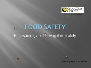The Allen Center for Nutrition FOOD SAFETY Handwashing