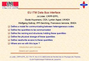 EU ITM Data Bus Interface Jo Lister CRPPEPFL