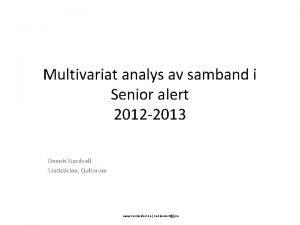 Multivariat analys av samband i Senior alert 2012