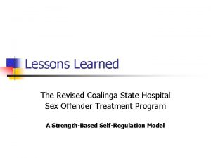 Lessons Learned The Revised Coalinga State Hospital Sex