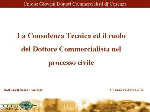 La Consulenza Tecnica ed il ruolo del Dottore