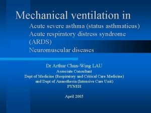 Mechanical ventilation in Acute severe asthma status asthmaticus