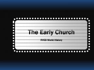 The Early Church RVCS World History Early Christianity