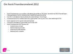 Om Norsk Finansbarometeret 2012 Norsk Finansbarometer er en