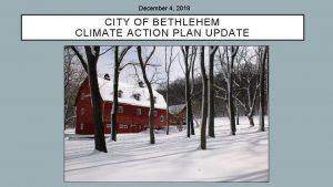 December 4 2018 CITY OF BETHLEHEM CLIMATE ACTION