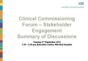 Clinical Commissioning Forum Stakeholder Engagement Summary of Discussions
