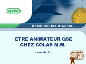 ISO 9001 ISO 14001 OHSAS 18001 ETRE ANIMATEUR