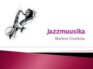 Jazzmuusika Marlene Grudkina Jazzmuusika EUROOPA AMEERIKA AAFRIKA VANA