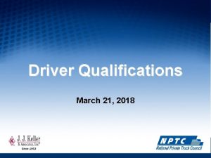 Driver Qualifications March 21 2018 Driver Qualifications This