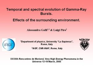 Temporal and spectral evolution of GammaRay Bursts Effects