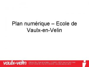 Plan numrique Ecole de VaulxenVelin Htel de Ville