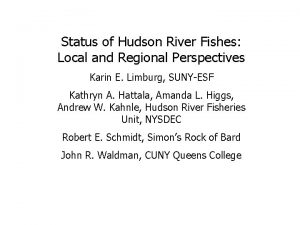 Status of Hudson River Fishes Local and Regional