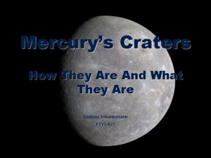 Mercurys Craters How They Are And What They
