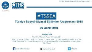Trkiye SosyalSiyasal Eilimler Aratrmas 1 TSSEA Trkiye SosyalSiyasal
