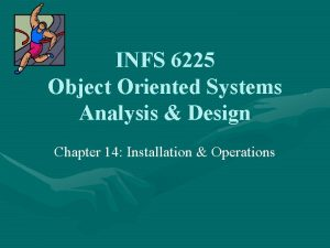 INFS 6225 Object Oriented Systems Analysis Design Chapter