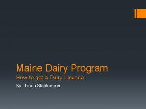 Maine Dairy Program How to get a Dairy