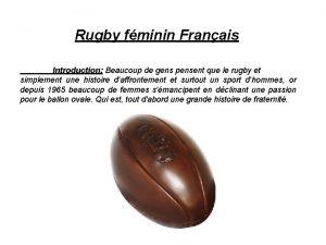 Rugby fminin Franais Introduction Beaucoup de gens pensent